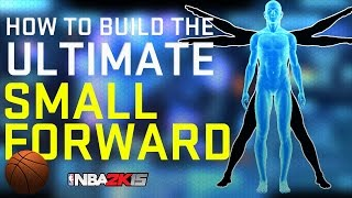 Nba 2k15 Ultimate Myplayer Builds - How To Build The Ultimate Small Forward