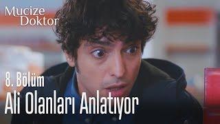 Ali olanları anlatıyor - Mucize Doktor 8. Bölüm