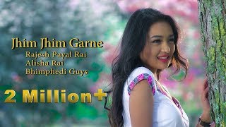 JHIM JHIM GARNE - New Nepali Song 2017 Ft. Alisha Rai, Bhimphedi guys/ Rajesh Payal Rai