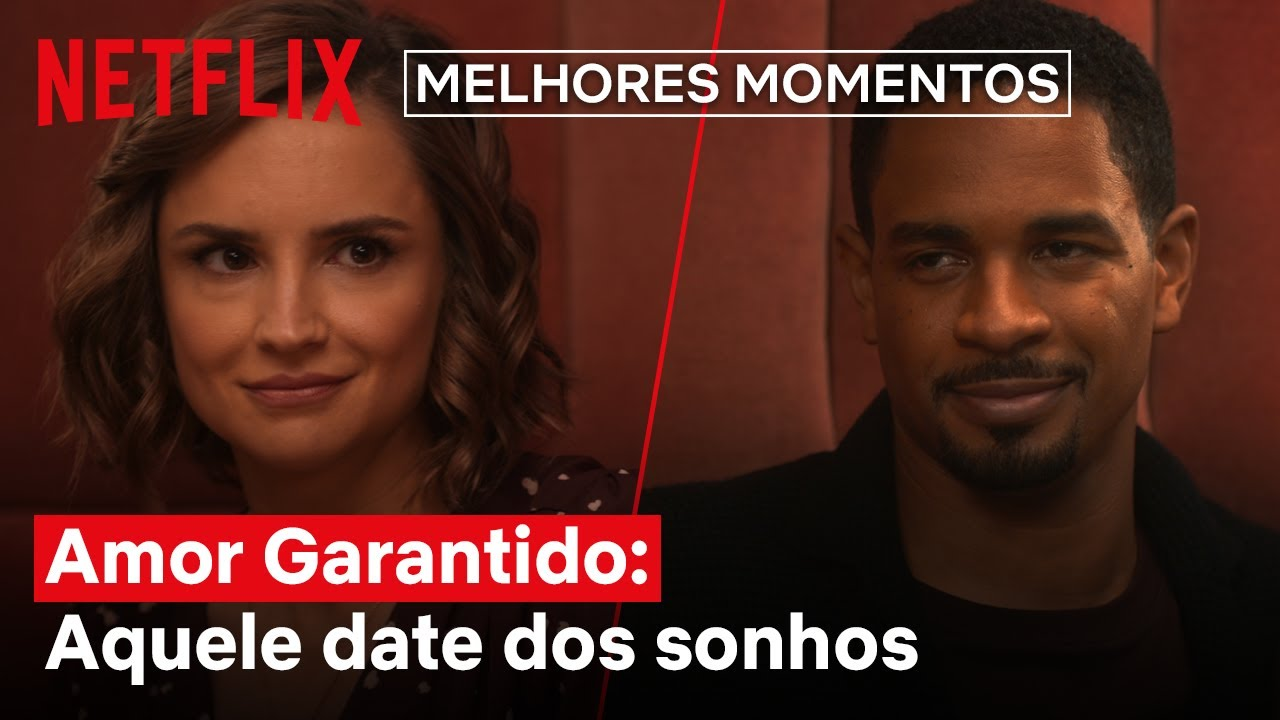 Amor Garantido: o date dos sonhos   Melhores Momentos   Netflix Brasil