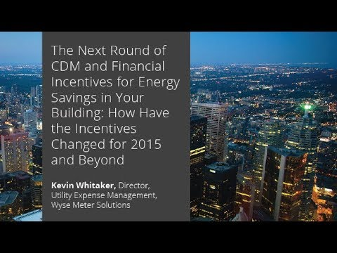 The Next Round of CDM and Financial Incentives for Energy Savings in Your Building