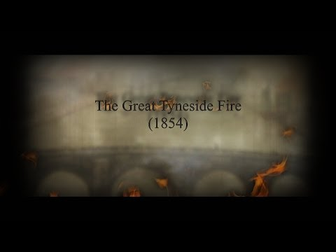 The Great Tyneside Fire 1854 - Lonely Tower Film & Media 2014