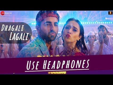 Dhagala Lagali Dream Girl  8d Audio  Riteish D, Ayushmann K, Nushrat  Jyotica, Mika & Meet Bros