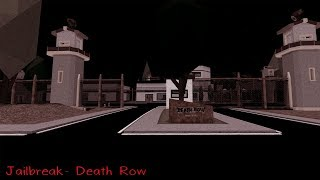 : Jailbreak-Death Row Roblox, this it is not a prison but we know is haunted with death.