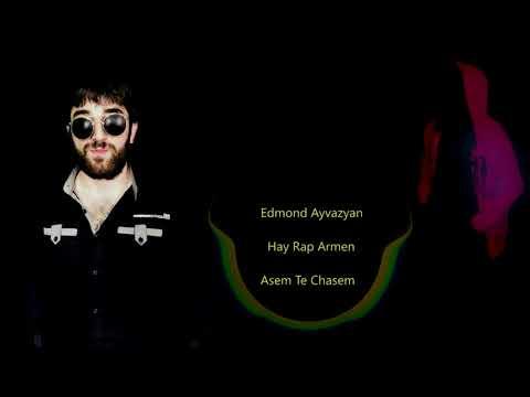 Edmond Ayvazyan Ft. Hay Rap Armen - Asem Te Chasem (New Style)2018 █▬█ █ ▀█