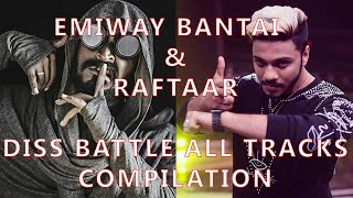 EMIWAY BANTAI AND RAFTAAR - DISS SONGS BATTLE | ALL TRACKS COMPILATION