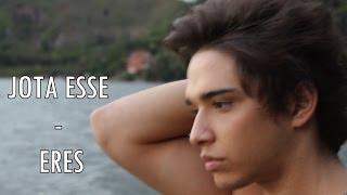 JOTA ESSE - ERES (VIDEO OFICIAL 2014)