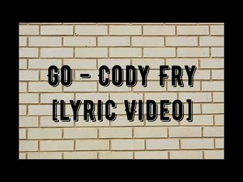Go - Cody Fry [ LyricVideo]