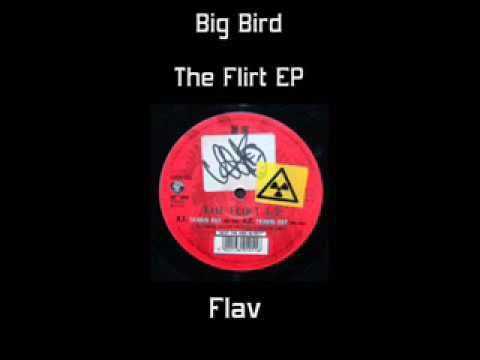 Big Bird - Flav (The Flirt EP)