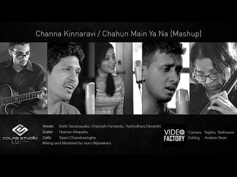 Channa Kinnaravi | Chahun Main Ya Na ( Mashup )