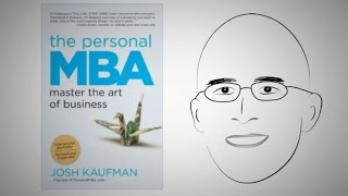 The 5 parts to every business: THE PERSONAL MBA by Josh Kaufman