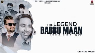 The Legend Babbu Maan (Gurmeet Dhindsa) Mp3 Song Download