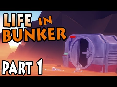 Life In Bunker - GETTING STARTED | Let's Play Part 1