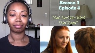 """Game of Thrones S3 E4 """"And Now His Watch Has Ended"""" REACTION"""