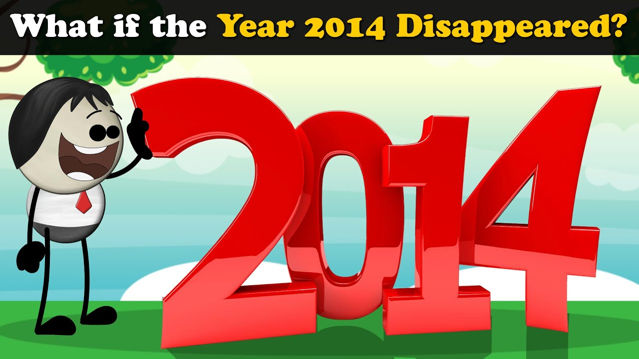 Download What if the Year 2014 Disappeared? + more videos | #aumsum #kids #science #education #whatif