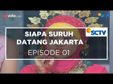 Siapa Suruh Datang Jakarta - Episode 01