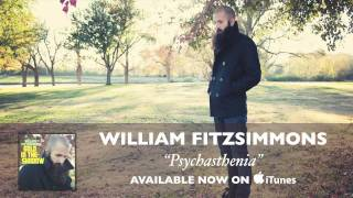Watch William Fitzsimmons Psychasthenia video