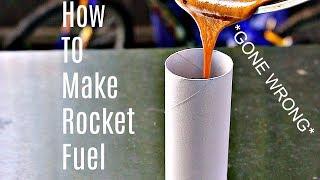 HOW TO make ROCKET FUEL