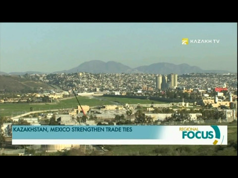 KAZAKHSTAN, MEXICO STRENGTHEN TRADE TIES