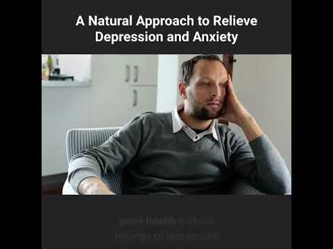 A Natural Approach To Relieve Depression and Anxiety - Health Issues