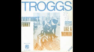 "The Troggs ""Feels Like A Woman"""