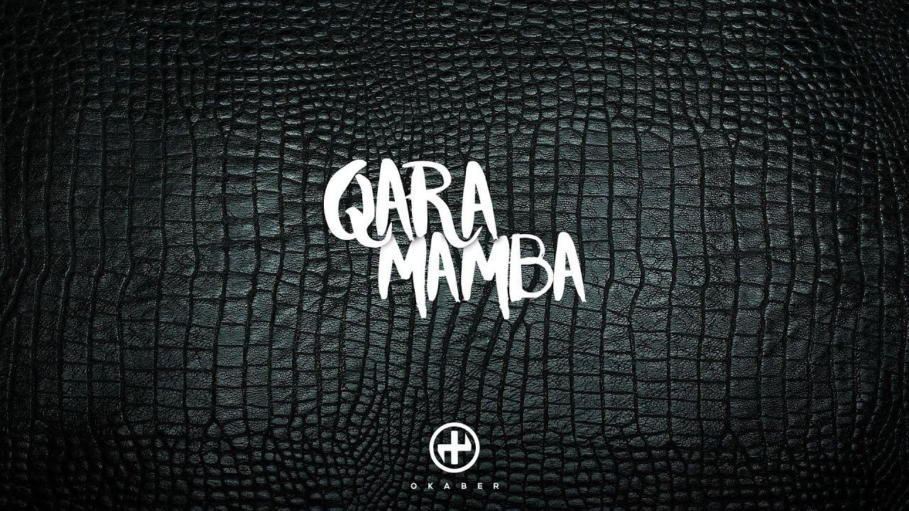 Okaber Qara Mamba Youtube