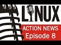 Linux Action News 8