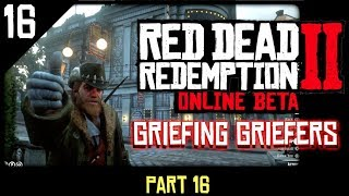 Red Dead Redemption 2 Online - Griefing Griefers Part 16