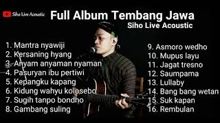 FULL ALBUM TEMBANG JAWA    COVER SIHO LIVE ACOUSTIC