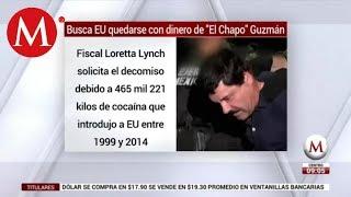Busca EU quedarse con dinero de 'El Chapo' Guzmán