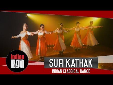 Sufi Kathak: Indian Classical Dance   Latest Sufi Music 2018