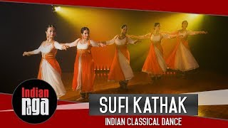 Sufi Kathak: Indian Classical Dance | Latest Sufi Music 2018