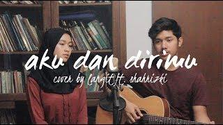 Download Aku Dan Dirimu By Ari Lasso ft. Bunga Citra Lestari (Langit Ft. Shahrizki Cover)