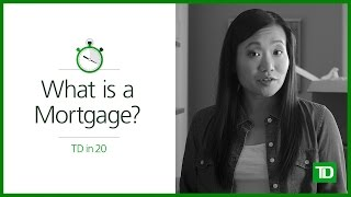 TD - What is a Mortgage?
