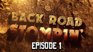 Back Road Stompin' - Episode 1