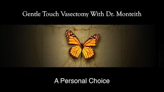 Gentle Touch Vasectomy Procedure | Step-by-step explanation