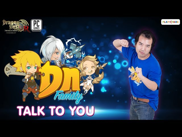 [Dragon Nest] DN Family บี - Talk to you 4/11/2018