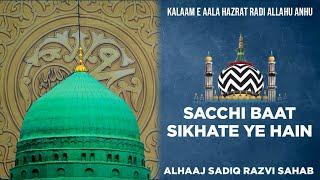 Sachi Baat Sikhate Yeh Hai By Sadiq Razvi