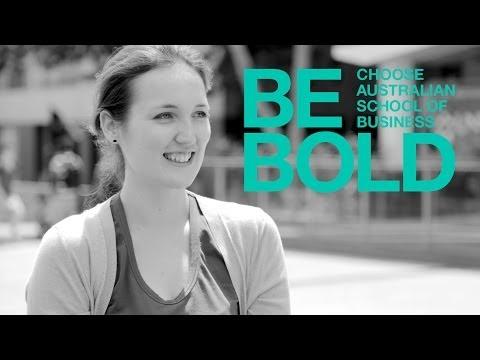 Be Bold - choose Australian School of Business - Be Adventurous (UNSW Business School)