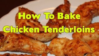How To Bake Chicken Tenderloins