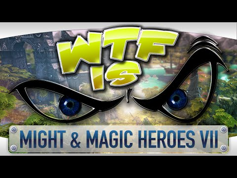 ► WTF Is... - Might & Magic Heroes VII ?