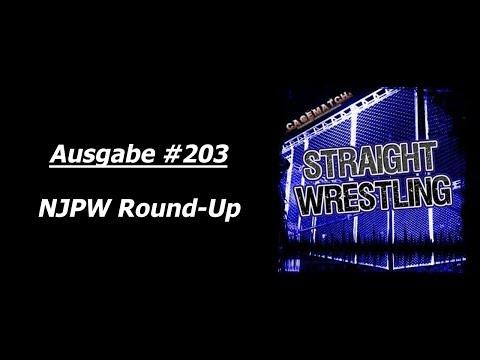 Straight Wrestling #203: NJPW Round-Up