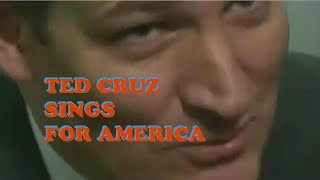 Ted Cruz Sings For America