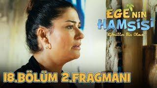Download Video Ege'nin Hamsisi 18.Bölüm 2.Fragmanı MP3 3GP MP4
