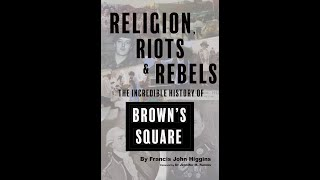 Lecture 106: Browns Square by Francis Higgins
