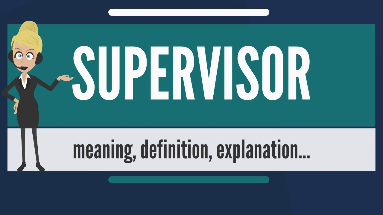 What is supervisor what does supervisor mean supervisor for What does floored mean