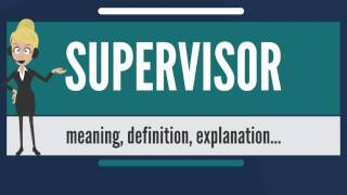 What is SUPERVISOR? What does SUPERVISOR mean? SUPERVISOR meaning, definition & explanation