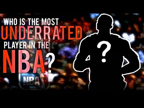 Who Is Truly The Most Underrated Player In The NBA?
