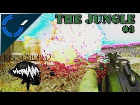 The Jungle - 03 - Rising Storm 2: Vietnam Beta Weekend Gameplay
