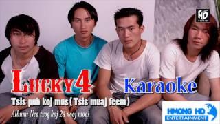 Tsis Pub Koj Mus - Lucky4 [Official Audio Karaoke]
